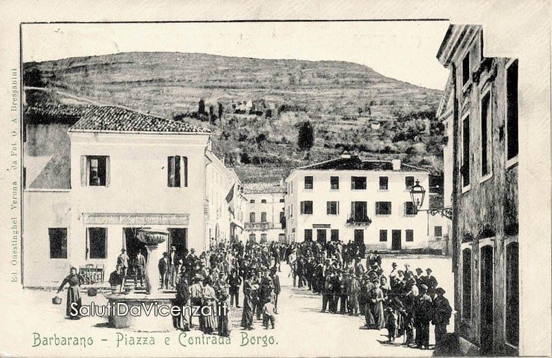 Barbarano Vicentino, Piazza e contrada Borgo